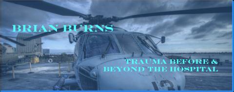 BRIAN BURNS: TRAUMA BEFORE + BEYOND THE HOSPITAL