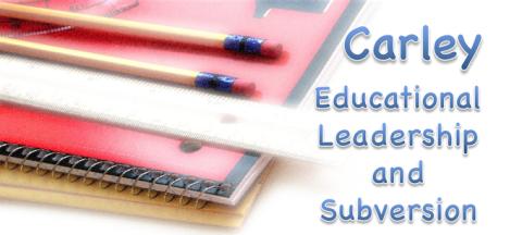 SIMON CARLEY: EDUCATIONAL LEADERSHIP AND SUBVERSION