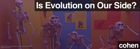 Is Evolution on Our Side? Cohen on Survival of the Weakest