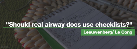 "leeuwenberg/ le cong – ""should real airway docs use checklists?"""