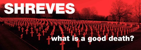What is a Good Death? by Ashley Shreves