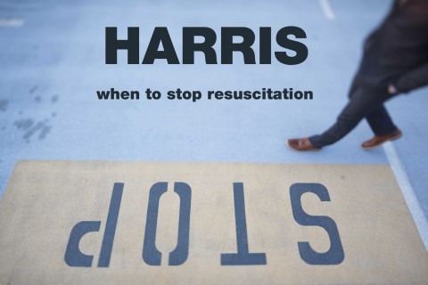 When to STOP Resuscitation by Roger Harris