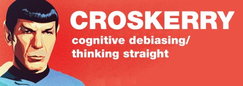Cognitive Debiasing: Thinking Straight by Pat Croskerry