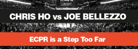 Chris Ho vs Joe Bellezzo – ECPR is a Step Too Far