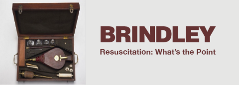 Resuscitation: What's the Point – Peter Brindley