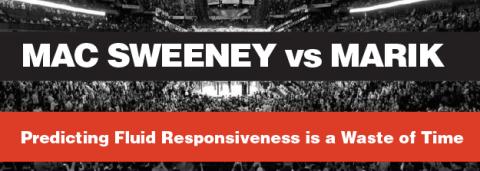 Rob Mac Sweeney vs Paul Marik – Predicting Fluid Responsiveness is a Waste of Time