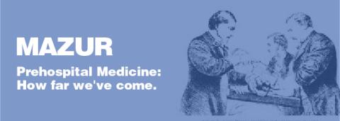 Prehospital Medicine: How far we've come – Stefan Mazur