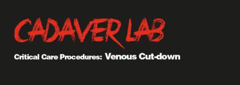 Critical Care Procedures: Venous Cut-down