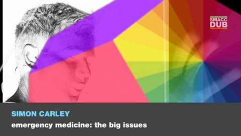 Emergency Medicine: The big issues