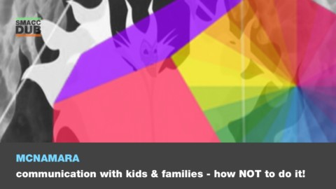 Communication with kids and families – how NOT to do it!
