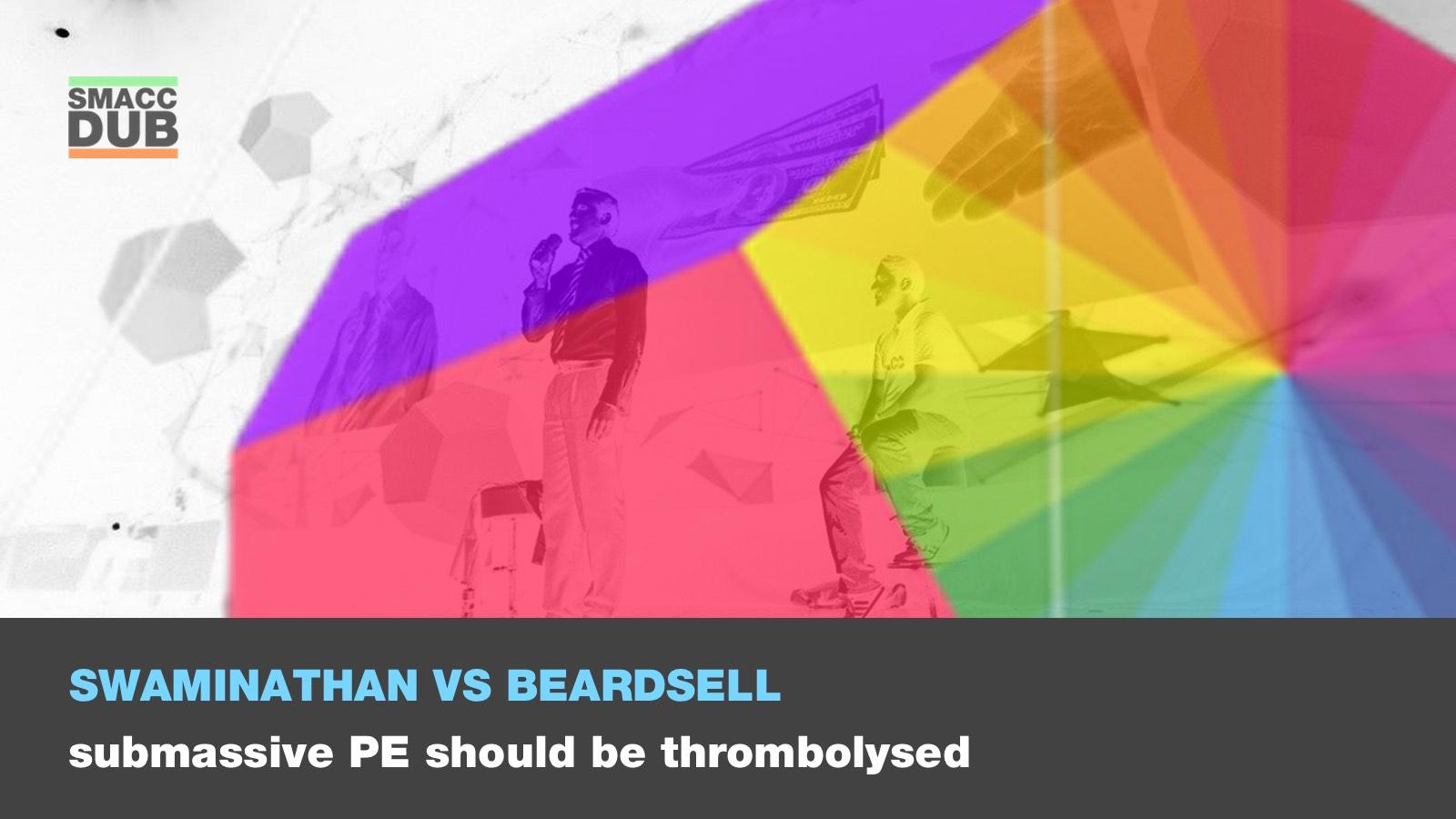 Beardsell Swami - Submassive PE should be thrombolysed