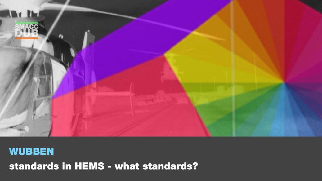 smaccforce - Wubben - Standards in HEMS - what standards