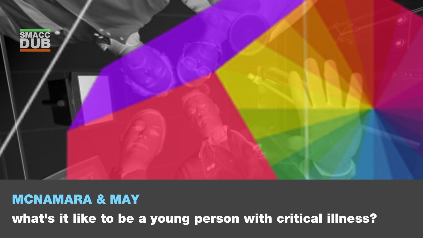 smaccmini - May Macnamara - What's it like to be a young person with critical illness