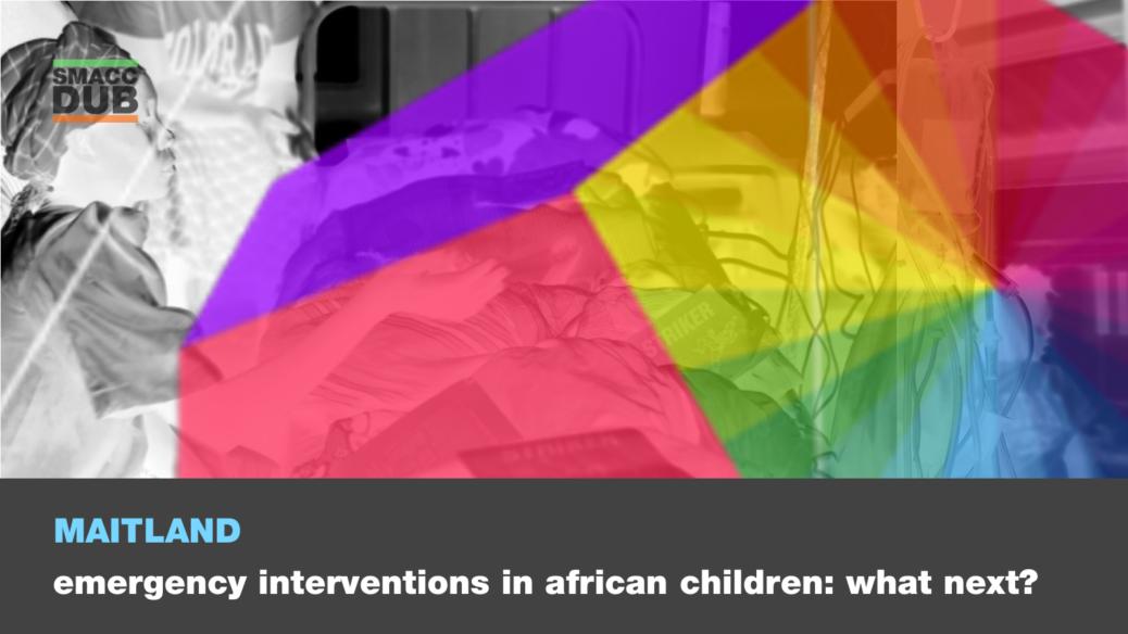 Emergency Interventions in African Children: What Next?