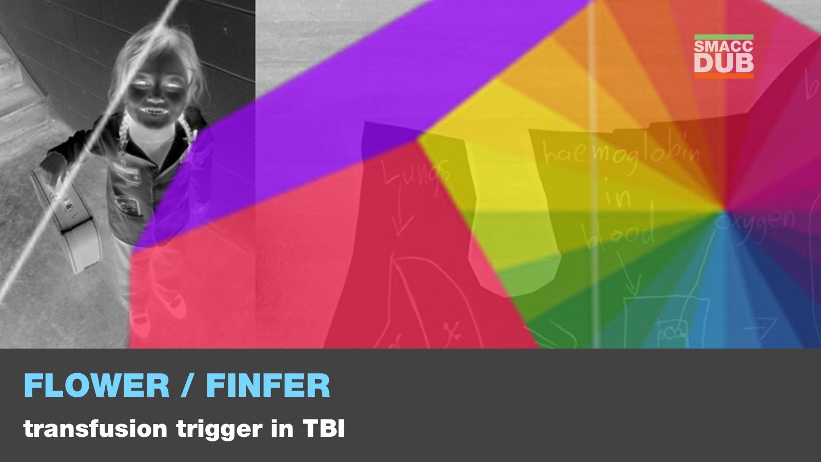 Flower Finfer - Transfusion trigger TBI