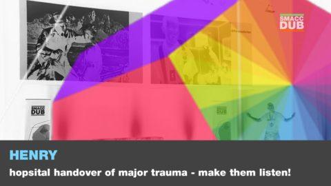 Hospital Handover of Major Trauma – Make them Listen