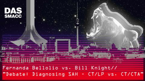 Diagnosing SAH – CT/LP vs. CT/CTA. Fernanda Bellolio vs. Bill Knight