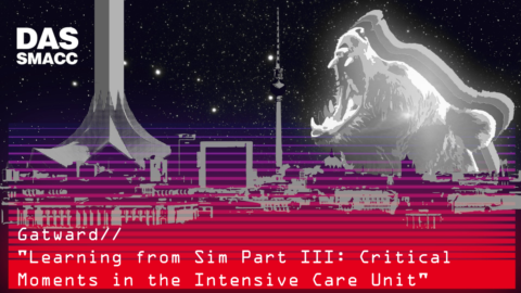 Learning from Sim Part III: Critical Moments in the Intensive Care Unit by Jon Gatward