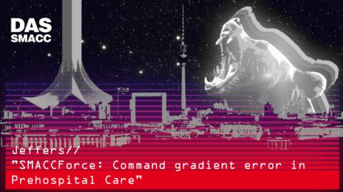 SMACCForce: Command gradient error in Prehospital Care